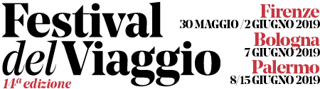 Festival del Viaggio – Firenze & Palermo – Il primo festival sul viaggio